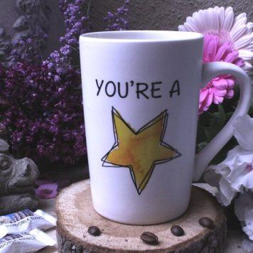 Sprüche Tasse oder Kaffeebecher mit Spruch You're a Star