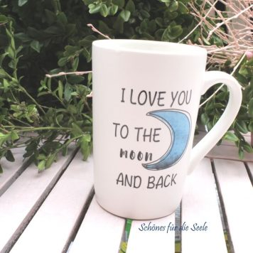 Sprüche Tasse oder Kaffeebecher mit Spruch I Love You To The Moon And Back