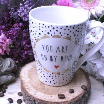 Sprüche Tasse Kaffeebecher Spruch You Are On My Mind