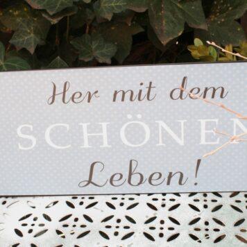 Deko Blechschild Coole Designs Her mit dem Schönen Leben!