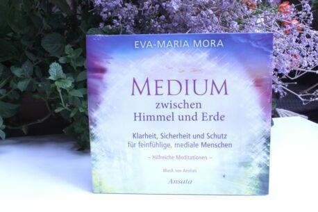 Medium zwischen Himmel und Erde CD: Klarheit, Sicherheit und Schutz für feinfühlige, mediale Menschen Hilfreiche Meditationen