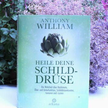 Buch Heile deine Schilddrüse Anthony William