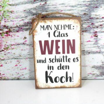 Deko Holzschild Lebenssprüche Aufhänger Man nehme: 1 Glas Wein