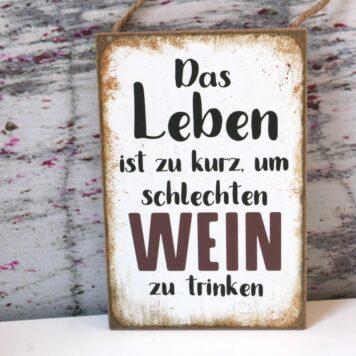 Deko Holzschild Lebenssprüche Aufhänger Das Leben ist zu kurz um schlechten Wein zu trinken