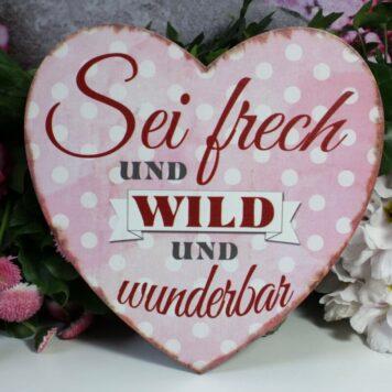 Deko Blechschild Sei frech und wild und wunderbar