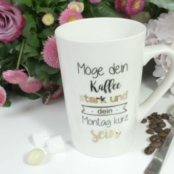 Henkelbecher Sprüche Kaffeetasse Möge dein Kaffee stark und dein Montag kurz sein