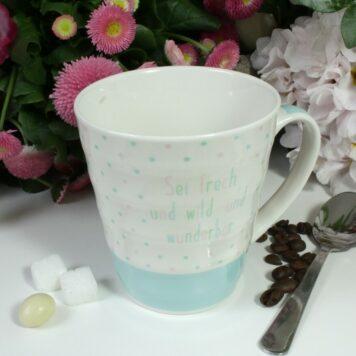 Henkelbecher Sprüche Kaffeetasse Sei frech und wild und wunderbar