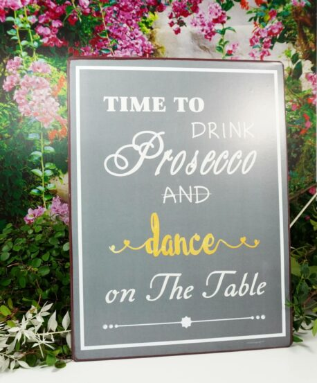 Deko Blechschild Time To Drink Prosecco And dance on The Table