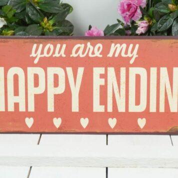 Deko Blechschild you are my Happy Ending