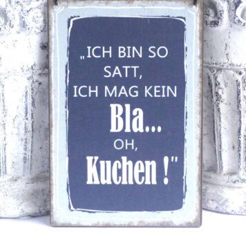 Deko Blechschild Ich Bin So Satt, Ich Mag Kein Bla... Oh, Kuchen