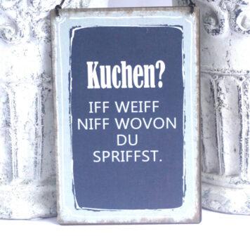 Deko Blechschild Kuchen Iff Weiff Niff Wovon Du Spriffst.